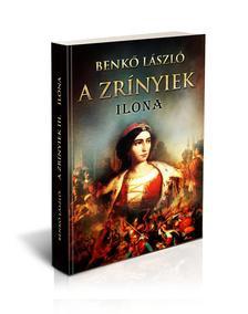 A Zrínyiek III.- Ilona