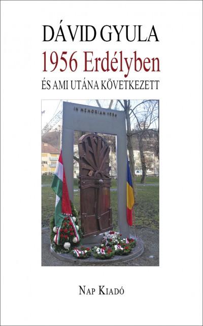 1956 Erdélyben és ami utána következett