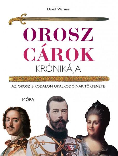 Orosz cárok krónikája - Az Orosz Birodalom uralkodóinak története