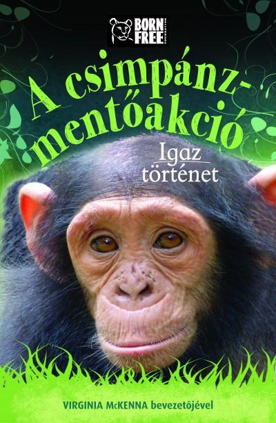 A csimpánz-mentőakció- Igaz történet