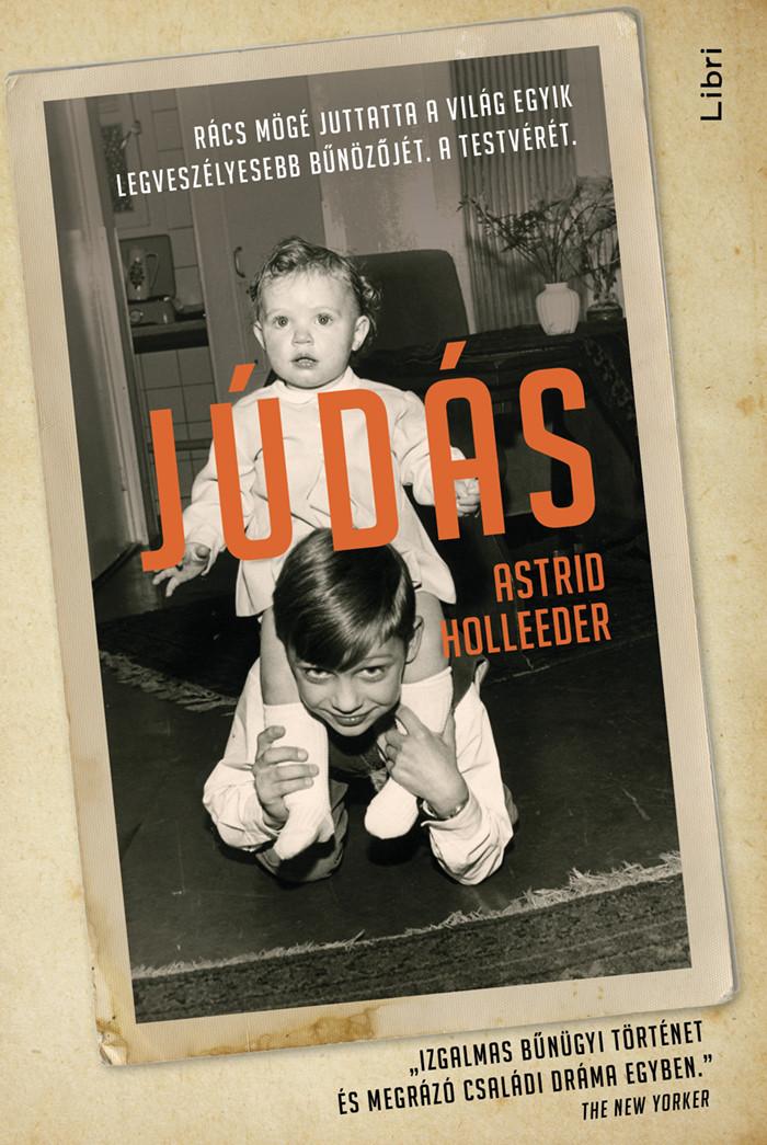 Júdás- Rács mögé juttatta a világ egyik legveszélyesebb bűnözőjét. A testvérét.