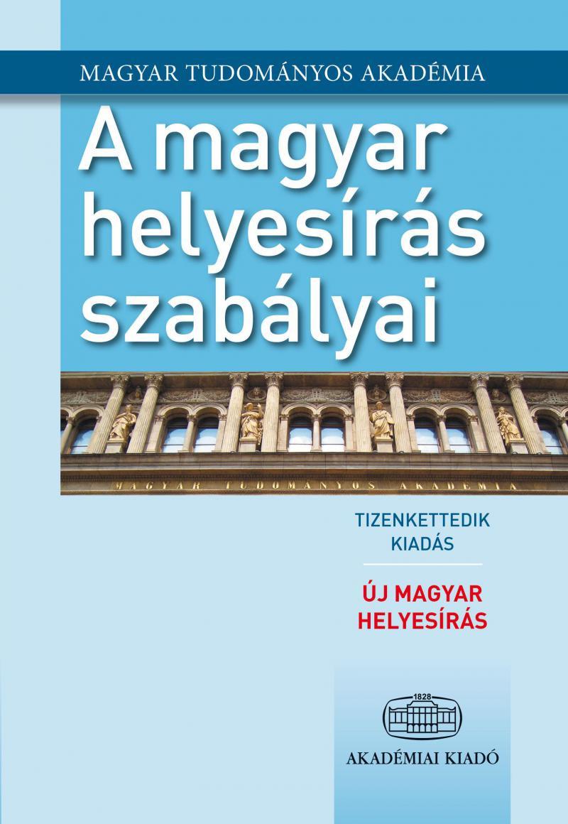 A magyar helyesírás szabályai / 12. kiadás - Új magyar helyesírás 2015