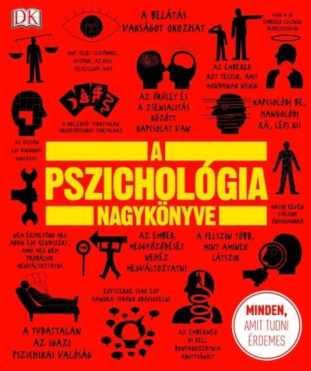 A pszichológia nagykönyve - Minden, amit tudni érdemes