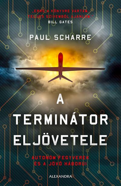 A terminátor eljövetele- Autonóm fegyverek és a jövő háborúi