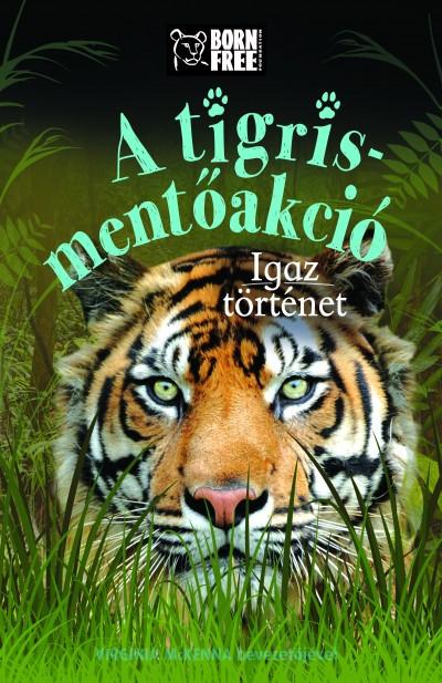 A tigris-mentőakció- Igaz történet