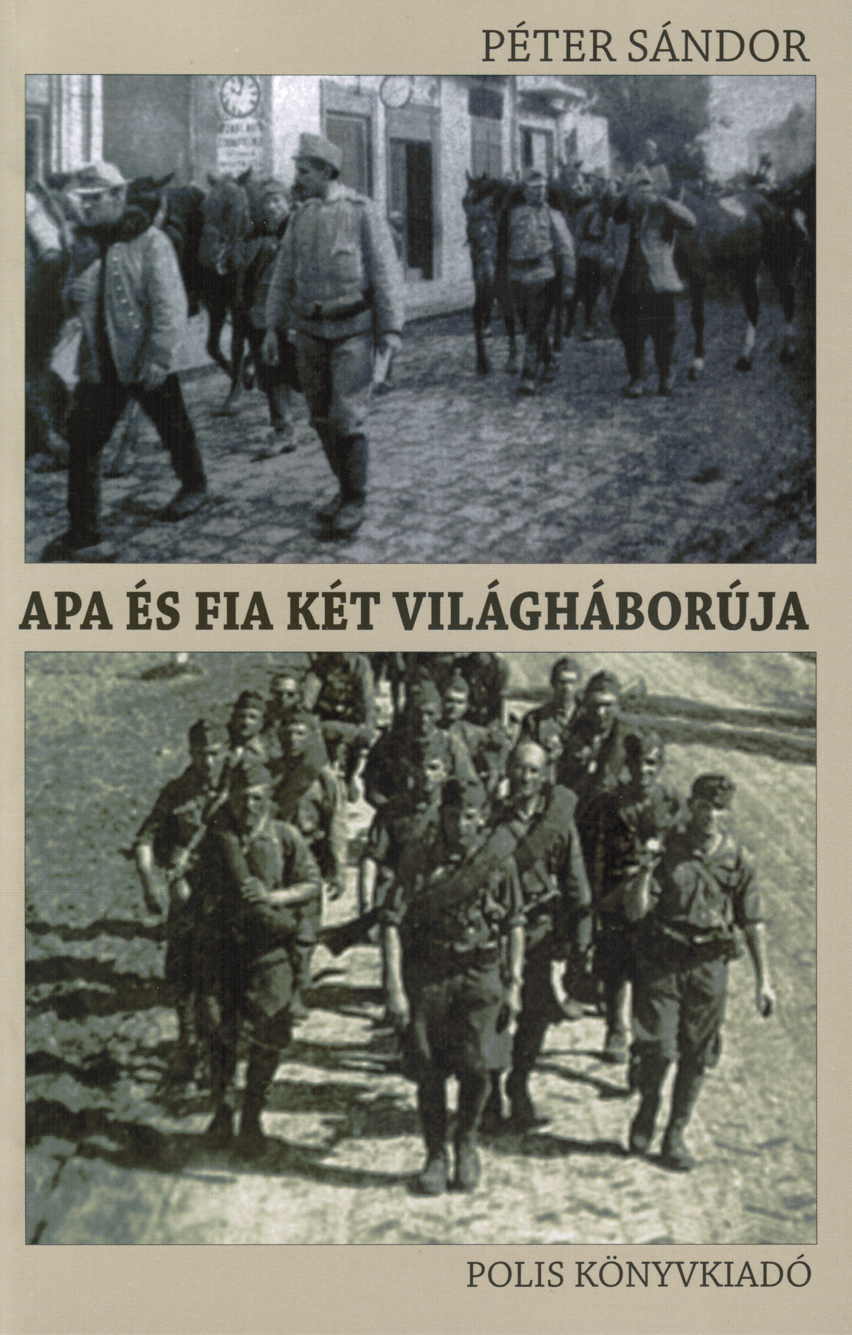 Apa és fia két világháborúja