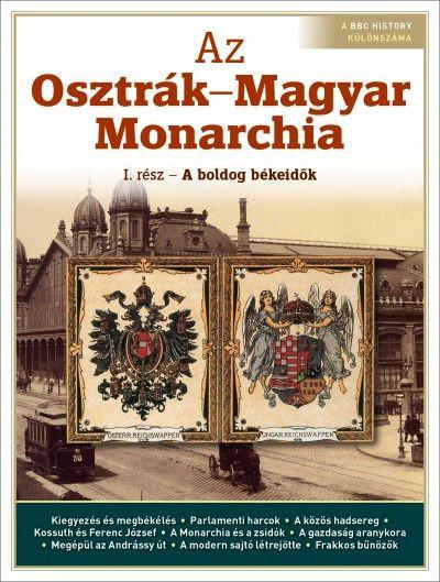 Az Osztrák-Magyar Monarchia- I. rész - A boldog békeidők