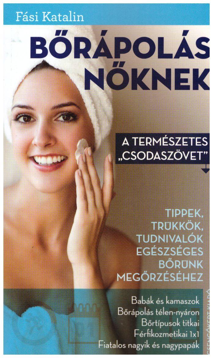 """Bőrápolás nőknek- A természetes """"csodaszövet"""""""