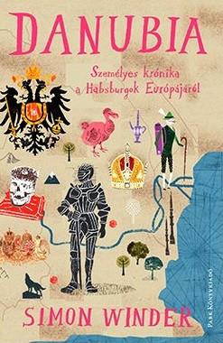 Danubia- Személyes krónika a Habsburgok Európájáról
