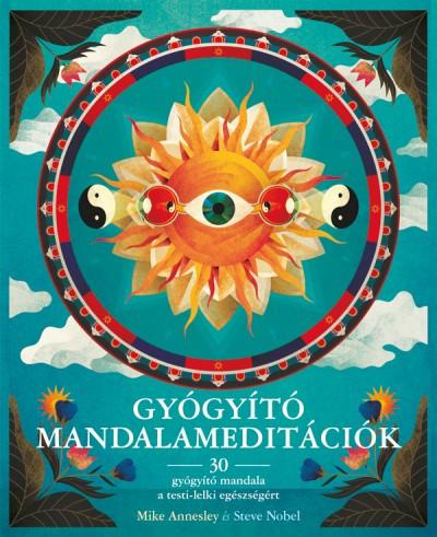 Gyógyító Mandalameditációk- 30 gyógyító mandala a testi-lelki egészségért