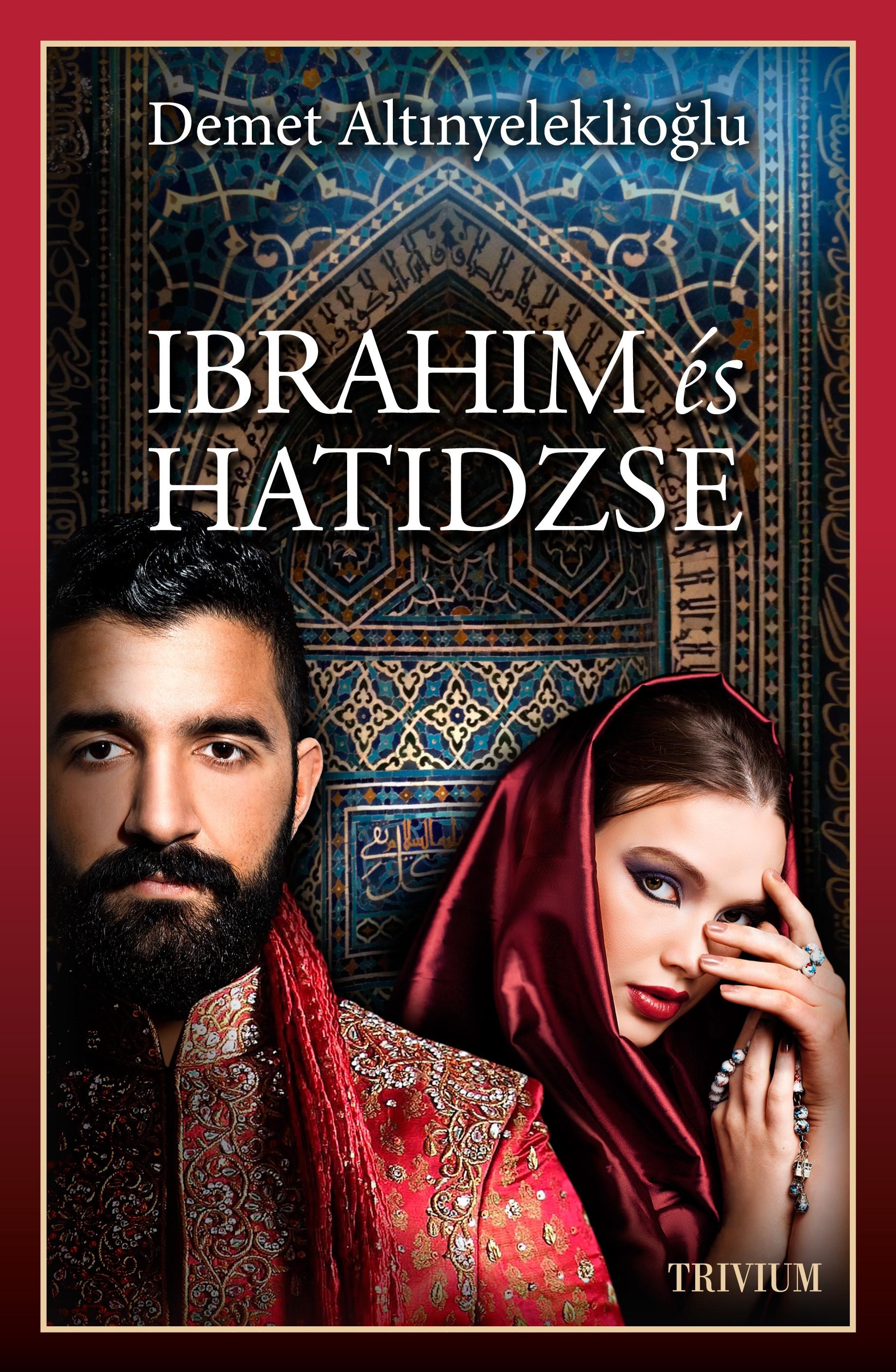 Ibrahim és Hatidzse I. rész -Szulejmánsorozat IV. kötet