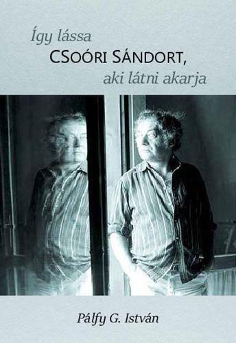 Így lássa Csoóri Sándort, aki látni akarja