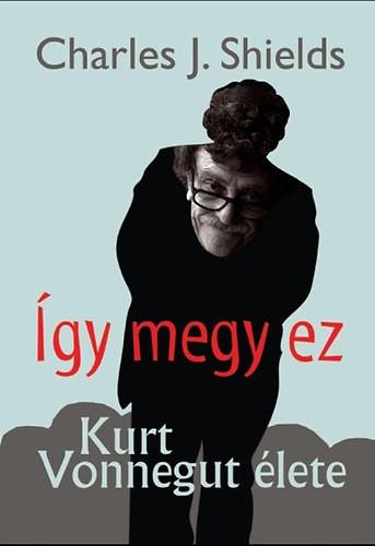 Így megy ez- Kurt Vonnegut élete