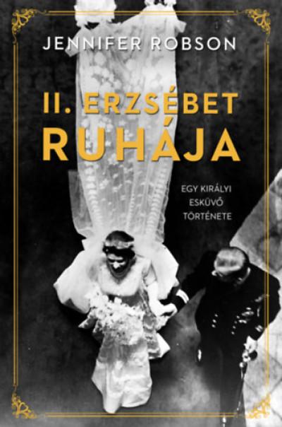 II. Erzsébet ruhája- Egy királyi esküvő története