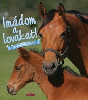 Imádom a lovakat