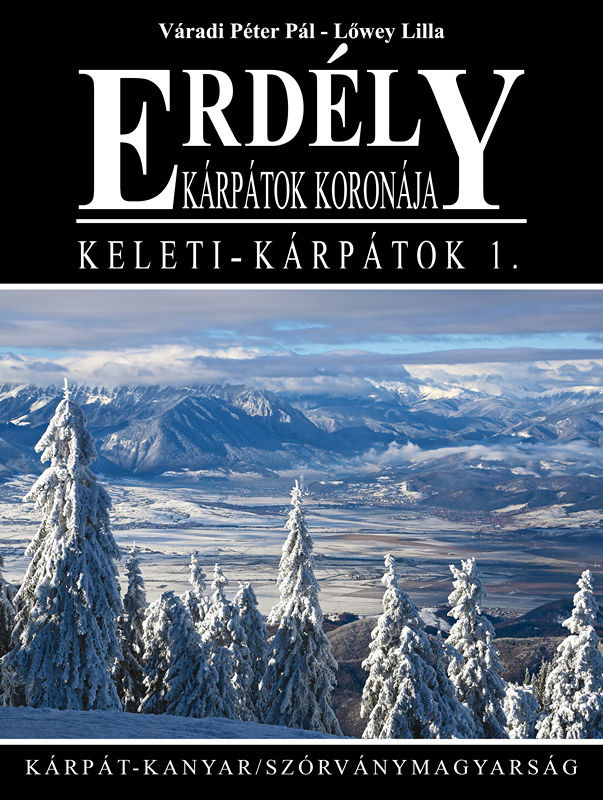 Erdély - Kárpátok koronája - Keleti-Kárpátok 1. Kárpát-kanyar