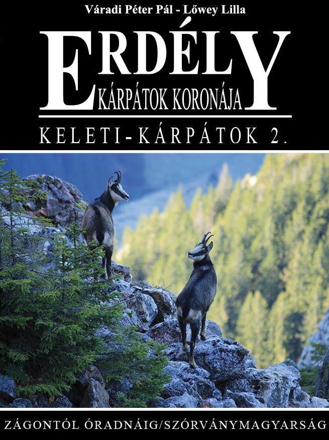 Erdély - Kárpátok koronája- Keleti -Kárpátok 2.