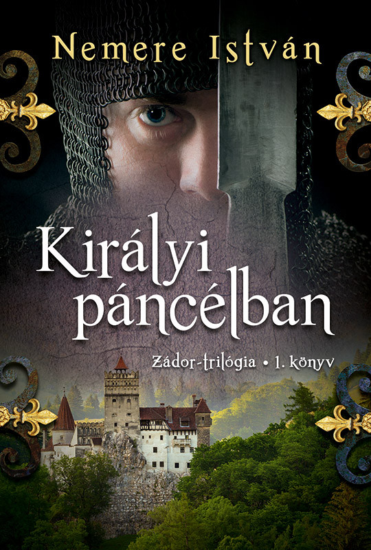 Királyi páncélban- Zádor-trilógia 1. könyv