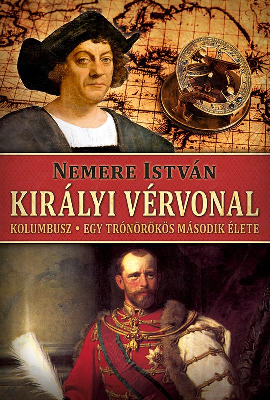 Királyi vérvonal- Kolumbusz - Egy trónörökös második élete