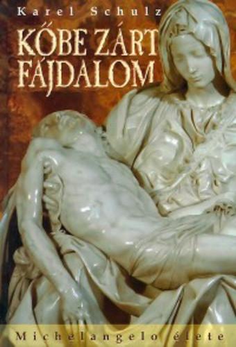 Kőbe zárt fájdalom- Michelangelo élete