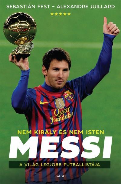Messi -Nem király és nem Isten- A világ legjobb futballistája