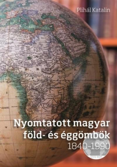 Nyomtatott magyar föld- és éggömbök 1840 - 1990- DVD-melléklettel