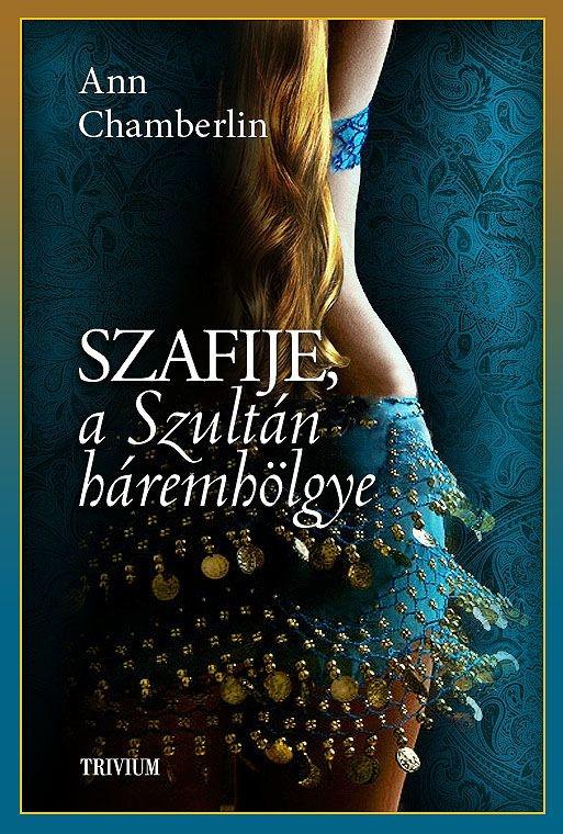 Szafije, a Szultán háremhölgye- Szulejmán sorozat III. kötet