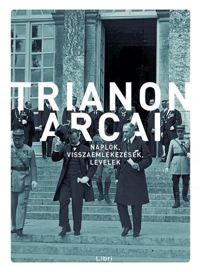 Trianon arcai- Naplók, visszaemlékezések, levelek
