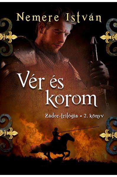Vér és korom- Zádor-trilógia 2. könyv