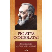 Pio atya gondolatai- Bölcsességek az év minden napjára