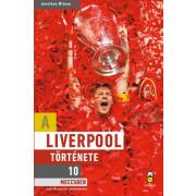 A Liverpool története 10 meccsben