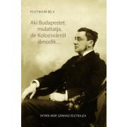 Aki Budapestet mulattatja, de Kolozsvárról álmodik...- Ditrói Mór színházi életrajza