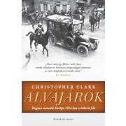 Alvajárók- Hogyan menetelt Európa 1914-ben a háború felé