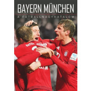 Bayern München- A futballnagyhatalom