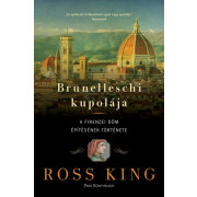 Brunelleschi kupolája- A firenzei dóm építésének története