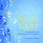 Szív-kert - Aforizmagyűjtemény az öröm és az ösztönzés jegyében - CD melléklettel