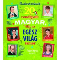 20 rendkívüli magyar,akitazegészvilágismer
