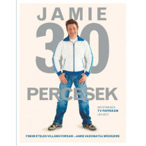 Jamie30percesek- Finom ételek villámgyorsan - Jamie vadonatúj módszere