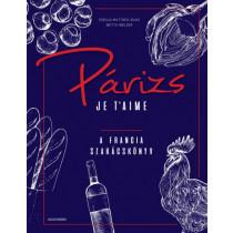 Párizs Je t'aime - Afranciaszakácskönyv