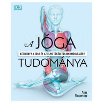 A jóga tudománya- Kézikönyv a test és az elme tökéletes harmóniájáért