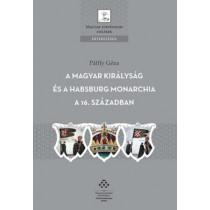 A Magyar Királyság és a Habsburg Monarchia a 16. században