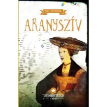 Aranyszív - Történelmi trilógia 1. kötet