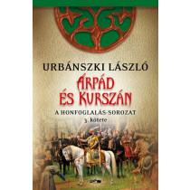 Árpád és Kurszán - A Honfogalás-sorozat 3. kötete