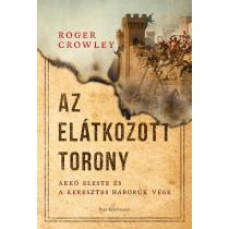 Az Elátkozott torony- Akkó eleste és a keresztes háborúk vége