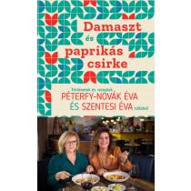 Damasztéspaprikás csirke - Történetek és receptek Péterfy-Novák Éva és Szentesi Éva tollából