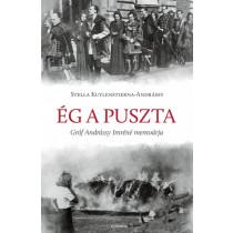 Ég a puszta - Gróf Andrássy Imréné memoárja