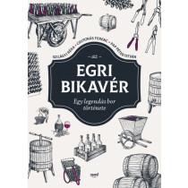 Azegribikavér- Egy legendás bor története