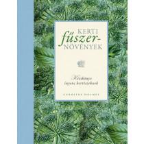 Kerti fűszernövények- Kézikönyv ínyenc kertészeknek