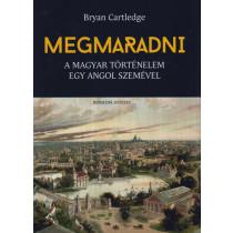 Megmaradni- A magyar történelem egy angol szemével