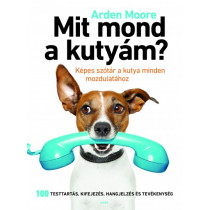 Mit mond a kutyám?- Képes szótár a kutya minden mozdulatához